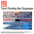Toro! Painting the Goyesque