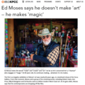 Ed Moses Says He Doesn't Make 'Art' - He Makes 'Ma...