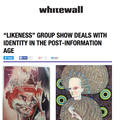 """Likeness"" Group Show deals with Identity in the p..."