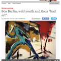 80s Berlin, wild youth and their 'bad art'
