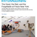 The Good, the Bad, and the Forgettable at Frieze N...