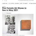 Five Female Art Shows to See in May 2021