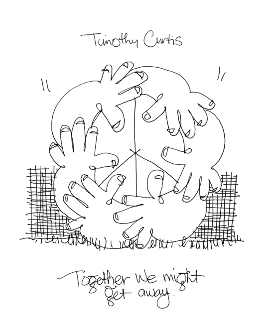 Timothy Curtis: Together We Might Get Away - Publication