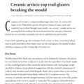 Ceramic artists: top trail-glazers breaking the mo...