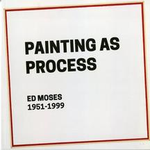 Ed Moses: Painting as Process - Publications