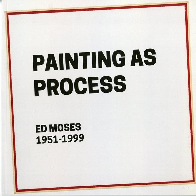 Ed Moses: Painting as Process - Publication